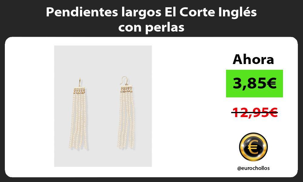 Pendientes largos El Corte Inglés con perlas