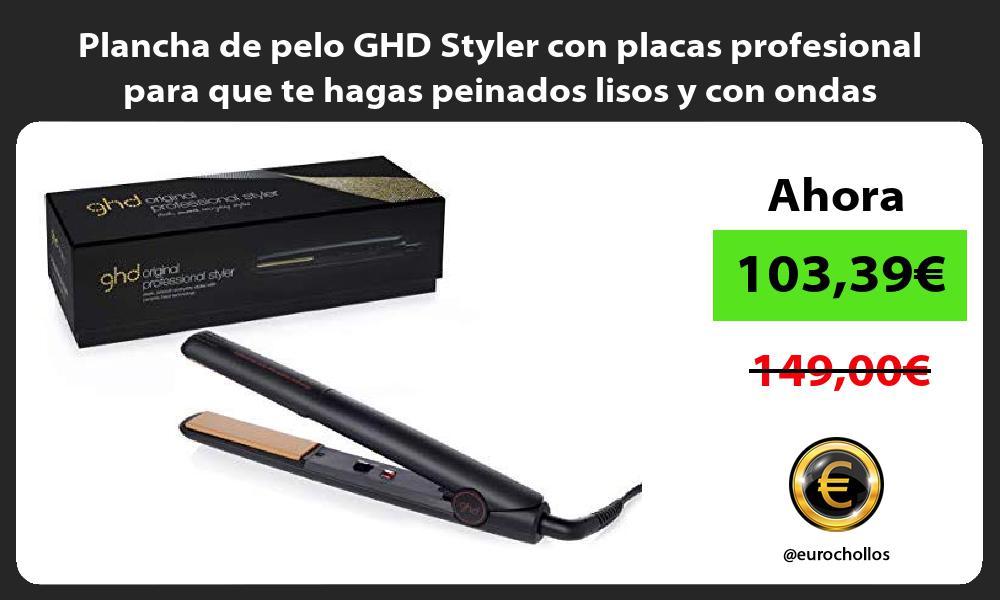 Plancha de pelo GHD Styler con placas profesional para que te hagas peinados lisos y con ondas
