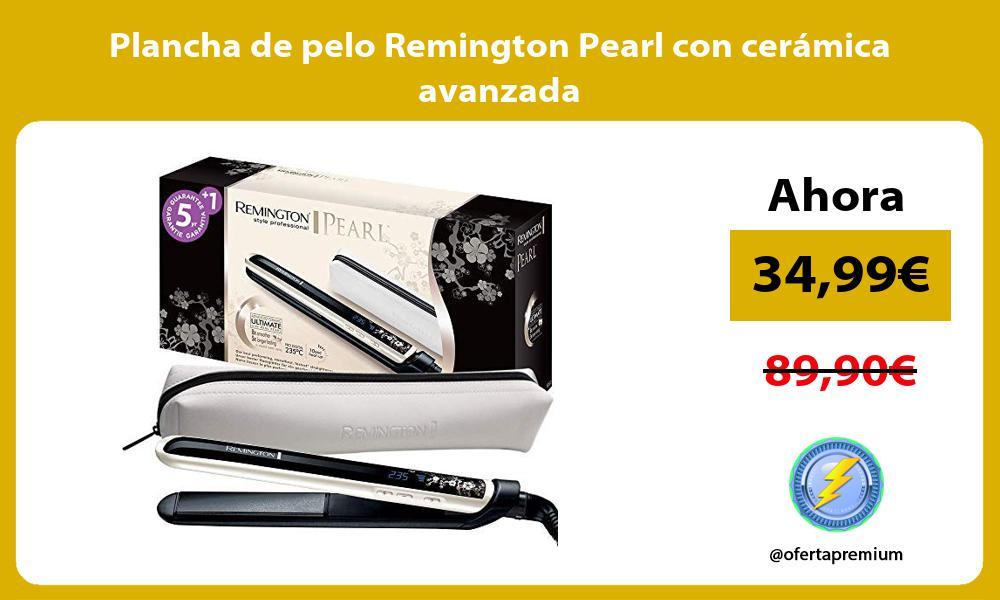 Plancha de pelo Remington Pearl con cerámica avanzada