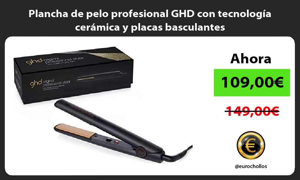 Plancha de pelo profesional GHD con tecnología cerámica y placas basculantes