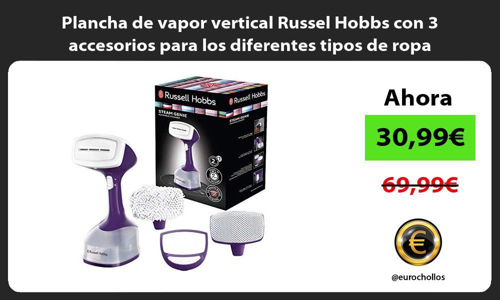 Plancha de vapor vertical Russel Hobbs con 3 accesorios para los diferentes tipos de ropa