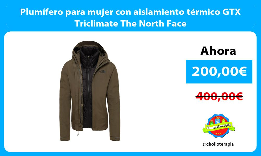 Plumífero para mujer con aislamiento térmico GTX Triclimate The North Face