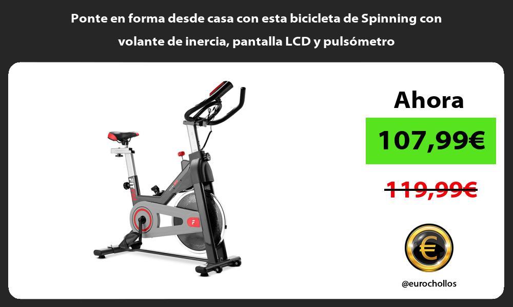 Ponte en forma desde casa con esta bicicleta de Spinning con volante de inercia pantalla LCD y pulsómetro
