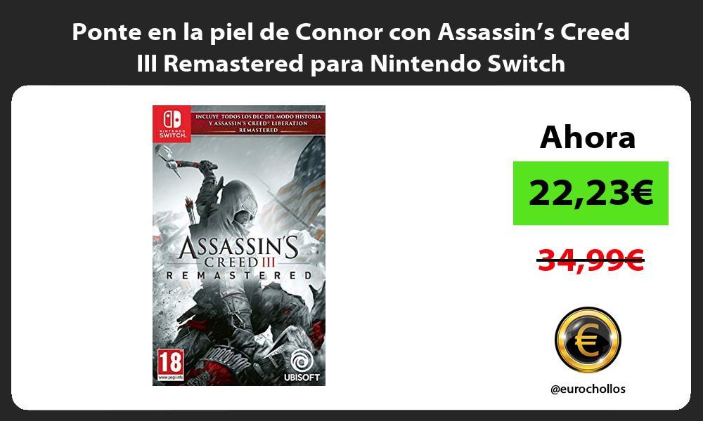 Ponte en la piel de Connor con Assassin's Creed III Remastered para Nintendo Switch