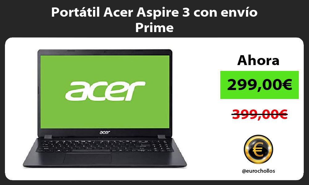 Portátil Acer Aspire 3 con envío Prime
