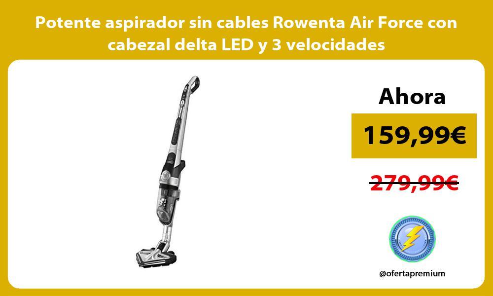 Potente aspirador sin cables Rowenta Air Force con cabezal delta LED y 3 velocidades