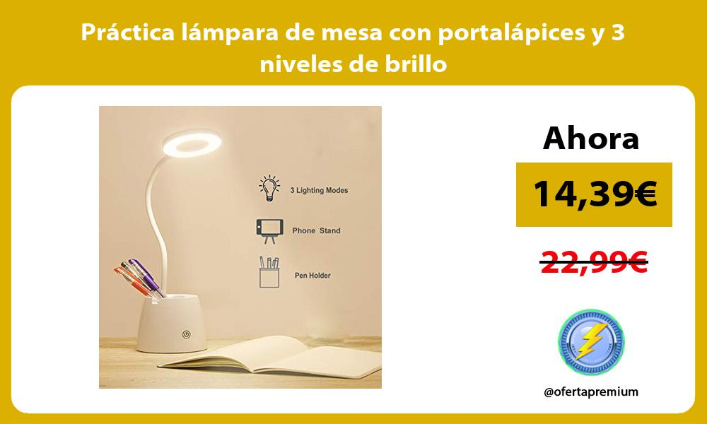 Práctica lámpara de mesa con portalápices y 3 niveles de brillo