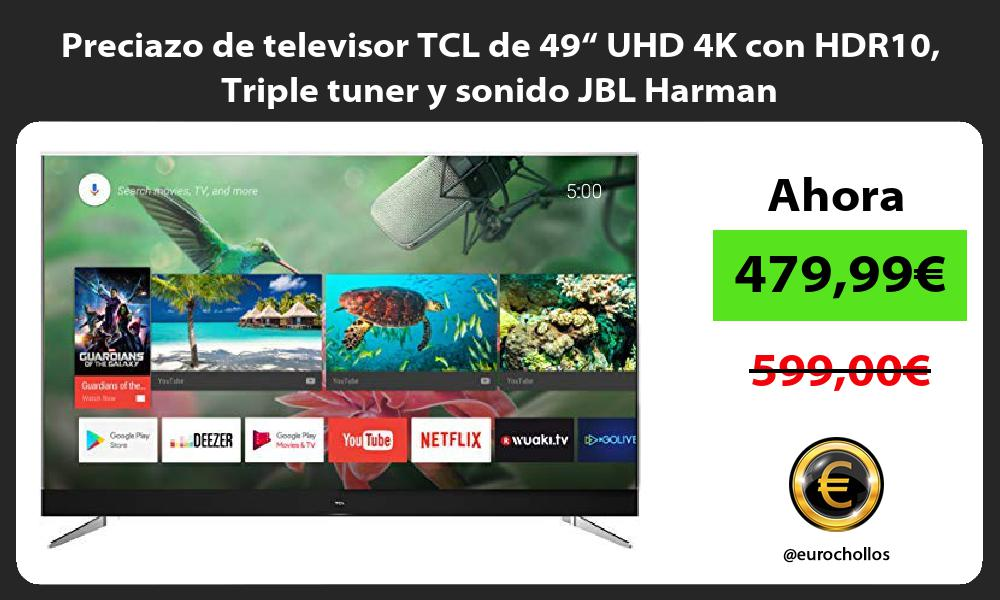 """Preciazo de televisor TCL de 49"""" UHD 4K con HDR10 Triple tuner y sonido JBL Harman"""