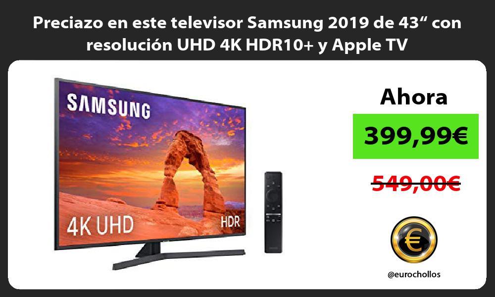 """Preciazo en este televisor Samsung 2019 de 43"""" con resolución UHD 4K HDR10 y Apple TV"""