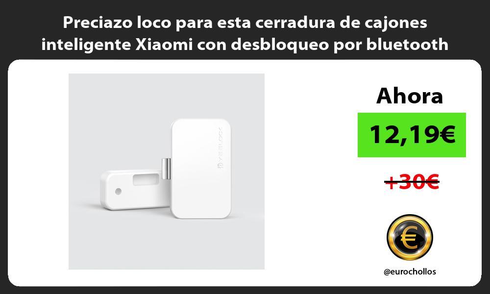 Preciazo loco para esta cerradura de cajones inteligente Xiaomi con desbloqueo por bluetooth