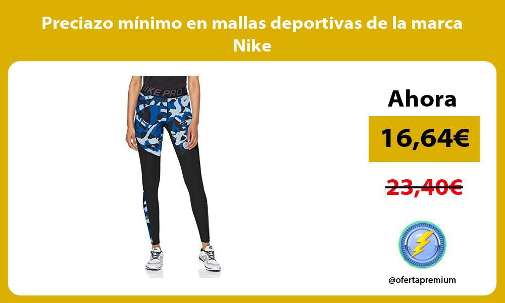 Preciazo mínimo en mallas deportivas de la marca Nike