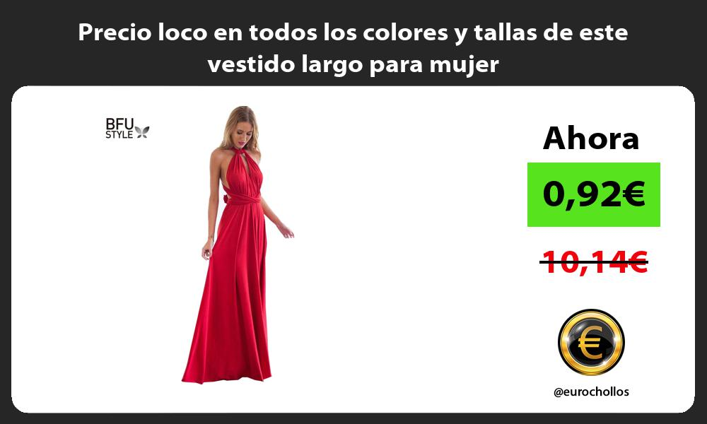 Precio loco en todos los colores y tallas de este vestido largo para mujer