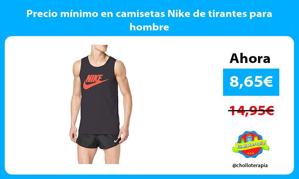Precio mínimo en camisetas Nike de tirantes para hombre