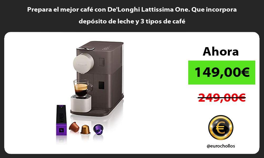 Prepara el mejor café con DeLonghi Lattissima One Que incorpora depósito de leche y 3 tipos de café
