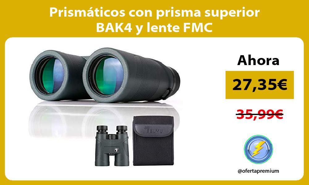 Prismáticos con prisma superior BAK4 y lente FMC