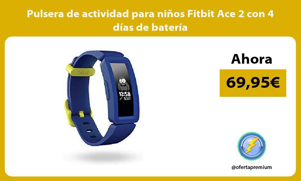 Pulsera de actividad para niños Fitbit Ace 2 con 4 días de batería