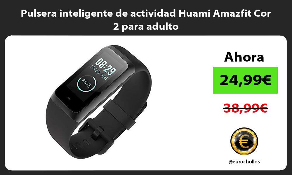 Pulsera inteligente de actividad Huami Amazfit Cor 2 para adulto
