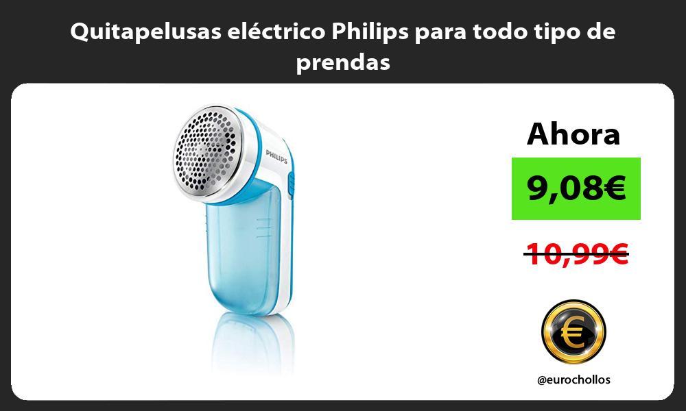 Quitapelusas eléctrico Philips para todo tipo de prendas