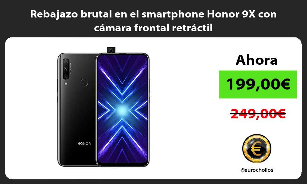 Rebajazo brutal en el smartphone Honor 9X con cámara frontal retráctil