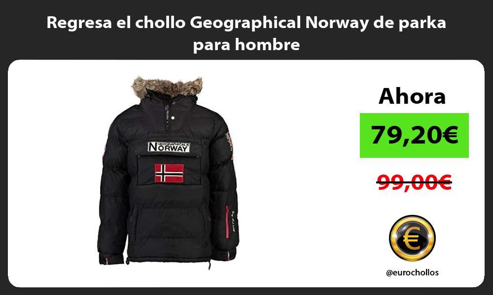 Regresa el chollo Geographical Norway de parka para hombre