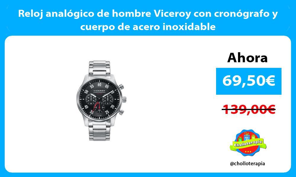 Reloj analógico de hombre Viceroy con cronógrafo y cuerpo de acero inoxidable