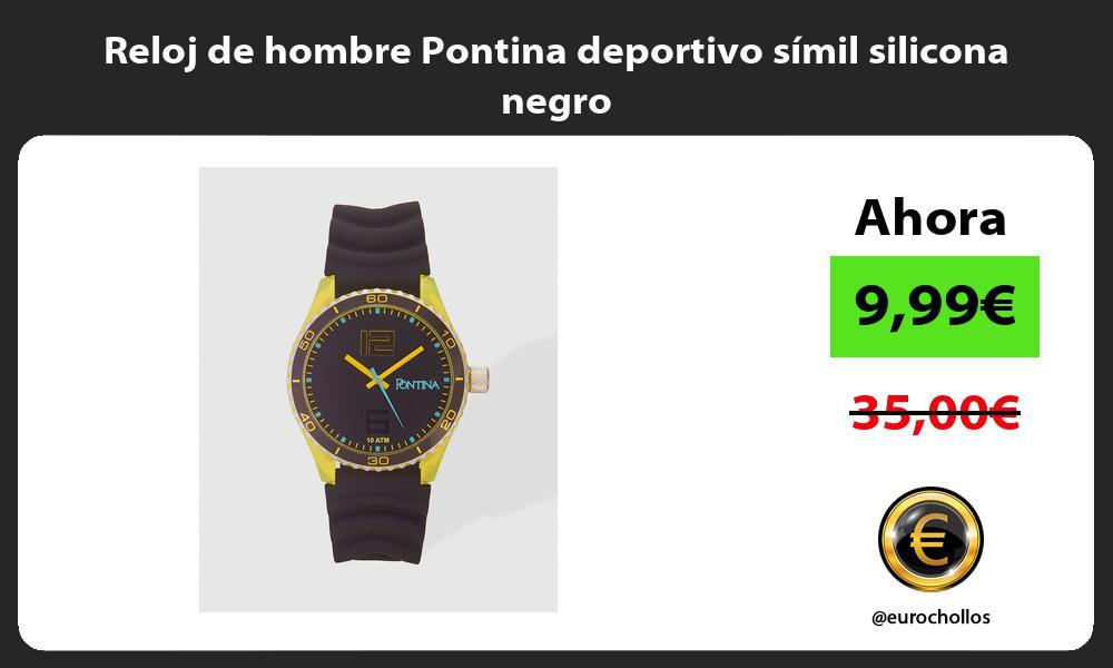 Reloj de hombre Pontina deportivo símil silicona negro