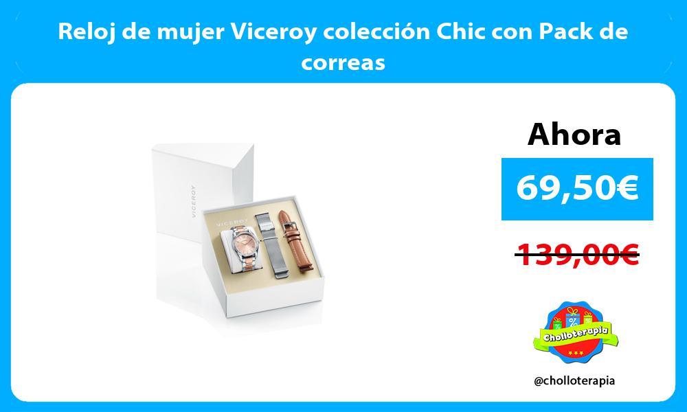 Reloj de mujer Viceroy colección Chic con Pack de correas