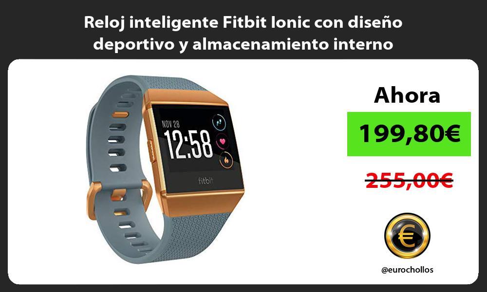 Reloj inteligente Fitbit Ionic con diseño deportivo y almacenamiento interno