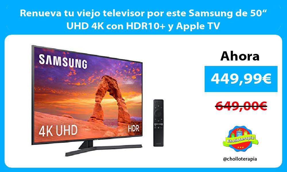 """Renueva tu viejo televisor por este Samsung de 50"""" UHD 4K con HDR10 y Apple TV"""