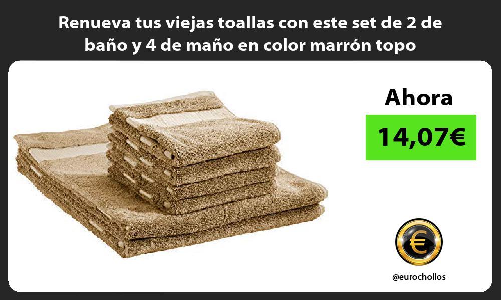 Renueva tus viejas toallas con este set de 2 de baño y 4 de maño en color marrón topo