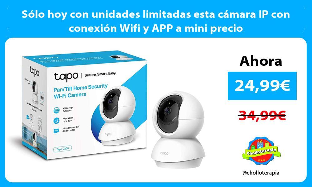 Sólo hoy con unidades limitadas esta cámara IP con conexión Wifi y APP a mini precio