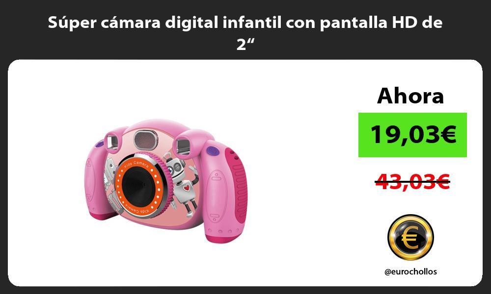 "Súper cámara digital infantil con pantalla HD de 2"""
