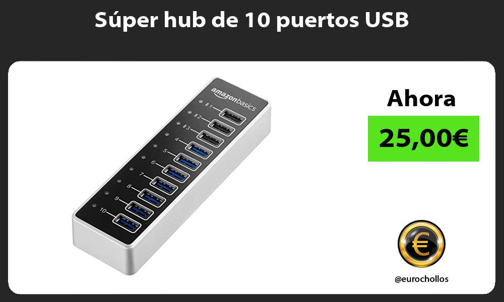 Súper hub de 10 puertos USB