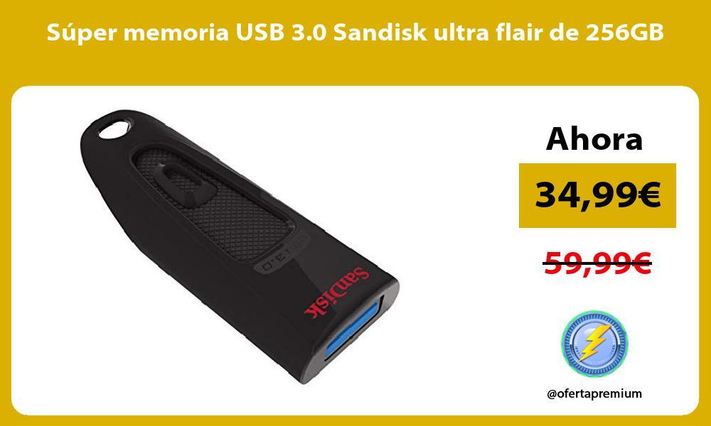 Súper memoria USB 3 0 Sandisk ultra flair de 256GB