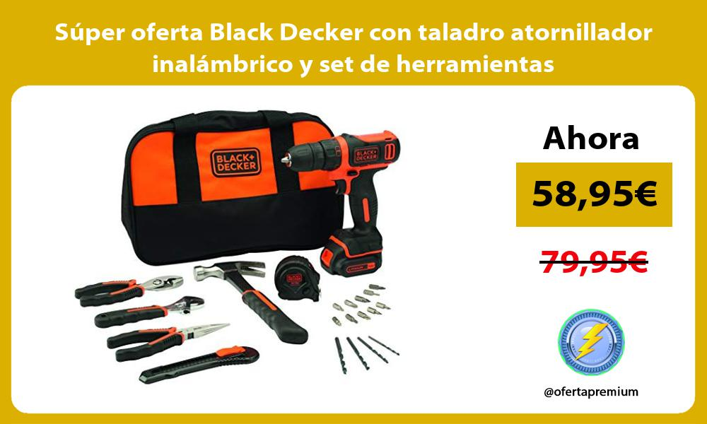 Súper oferta Black Decker con taladro atornillador inalámbrico y set de herramientas