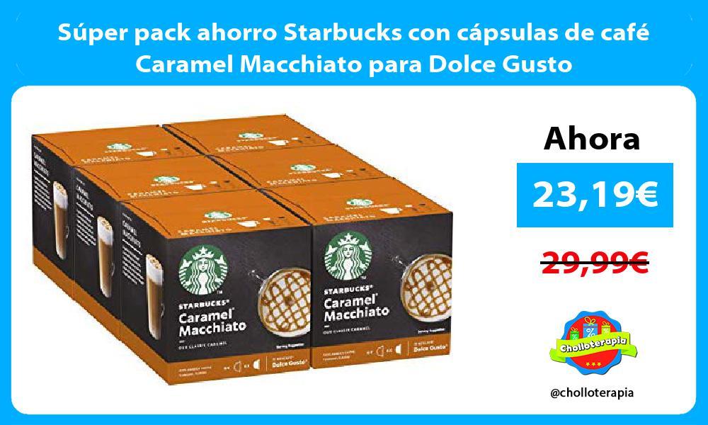 Súper pack ahorro Starbucks con cápsulas de café Caramel Macchiato para Dolce Gusto