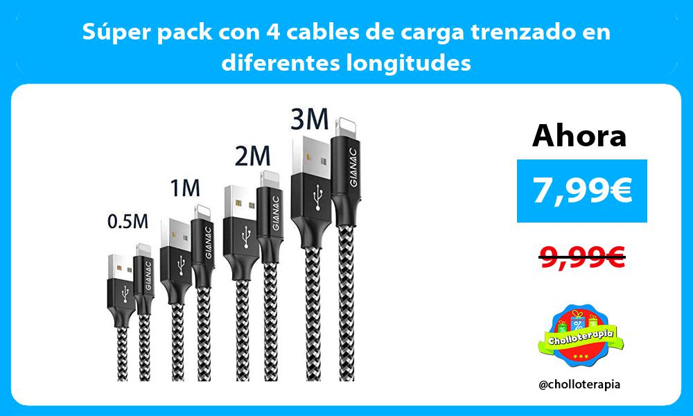 Súper pack con 4 cables de carga trenzado en diferentes longitudes