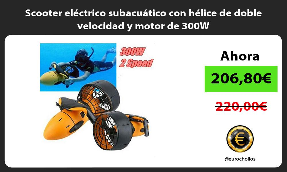 Scooter eléctrico subacuático con hélice de doble velocidad y motor de 300W