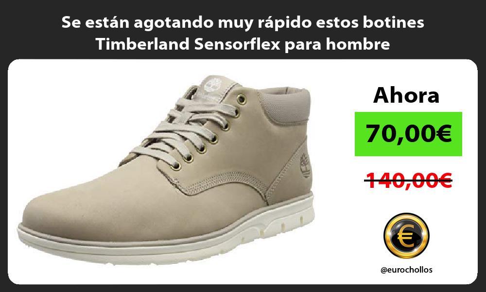 Se están agotando muy rápido estos botines Timberland Sensorflex para hombre