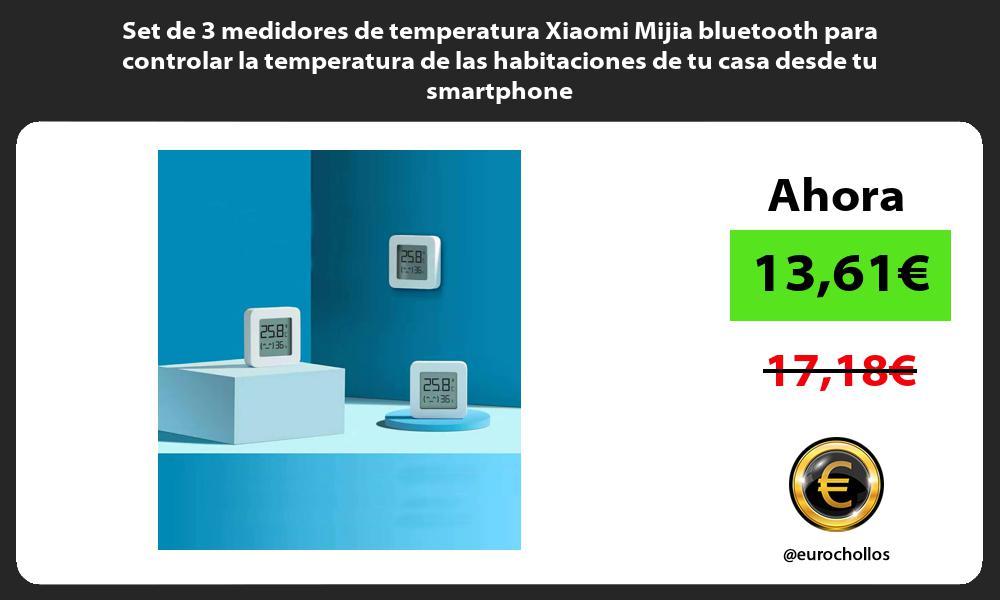 Set de 3 medidores de temperatura Xiaomi Mijia bluetooth para controlar la temperatura de las habitaciones de tu casa desde tu smartphone