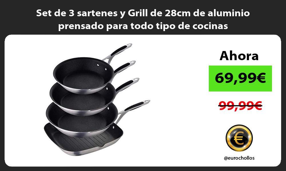 Set de 3 sartenes y Grill de 28cm de aluminio prensado para todo tipo de cocinas