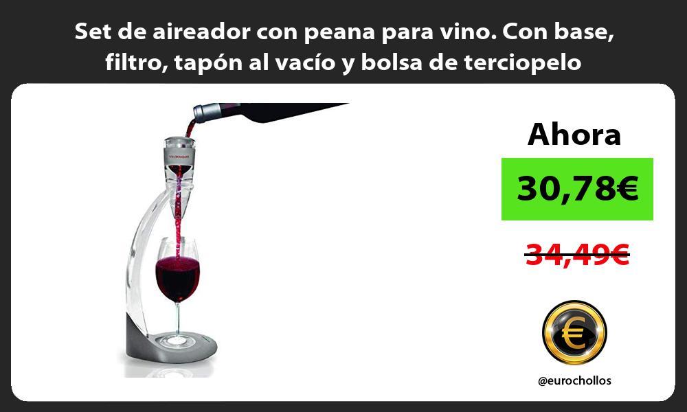 Set de aireador con peana para vino Con base filtro tapón al vacío y bolsa de terciopelo