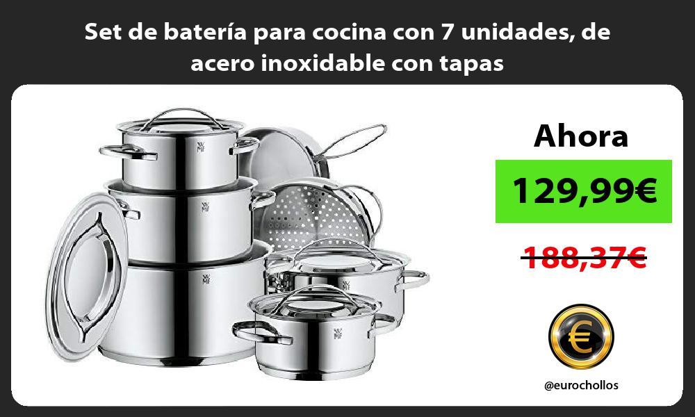 Set de batería para cocina con 7 unidades de acero inoxidable con tapas