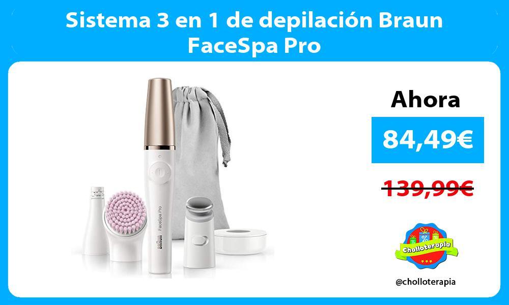 Sistema 3 en 1 de depilación Braun FaceSpa Pro