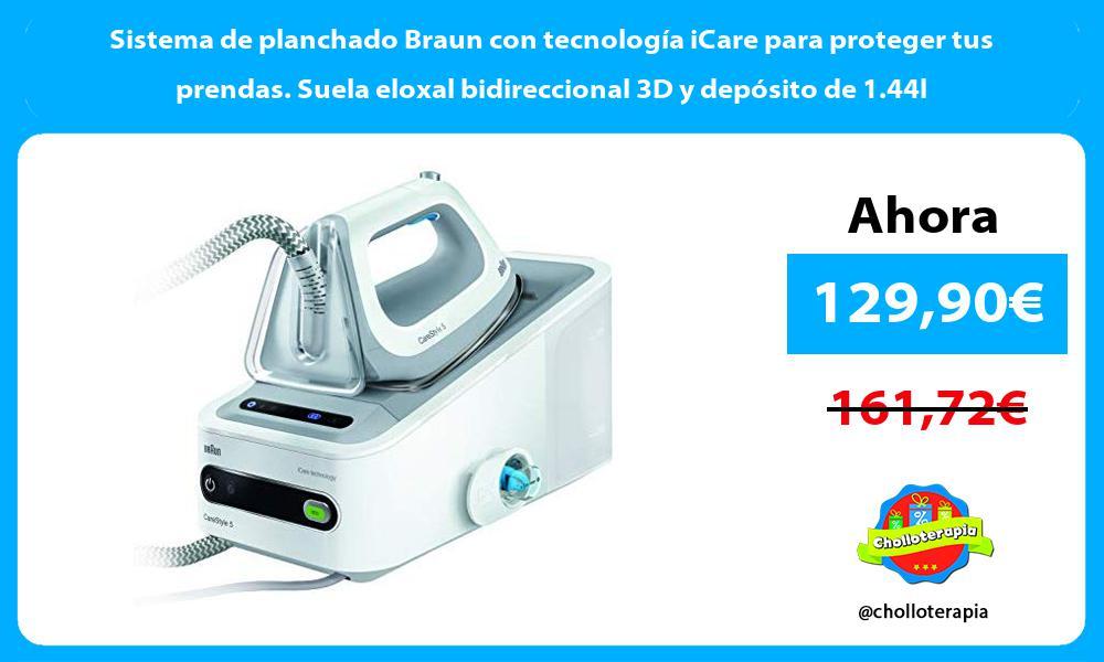 Sistema de planchado Braun con tecnología iCare para proteger tus prendas Suela eloxal bidireccional 3D y depósito de 1 44l