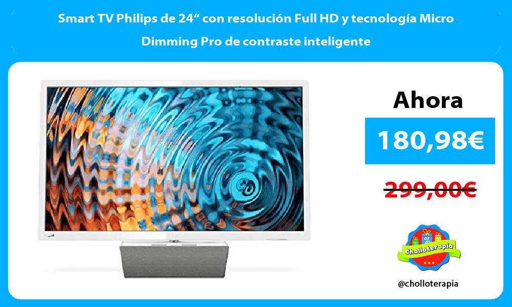 """Smart TV Philips de 24"""" con resolución Full HD y tecnología Micro Dimming Pro de contraste inteligente"""