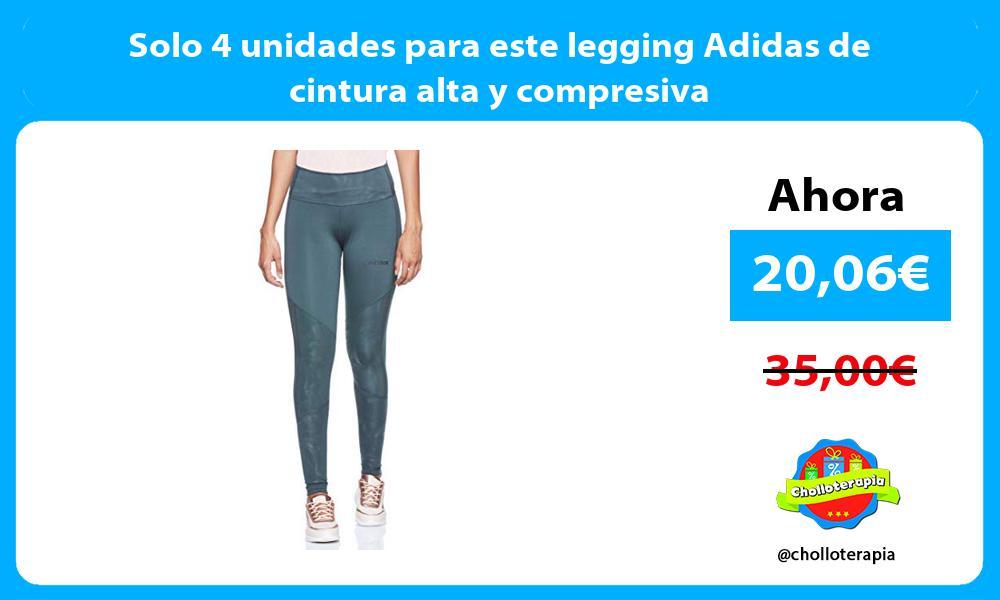 Solo 4 unidades para este legging Adidas de cintura alta y compresiva