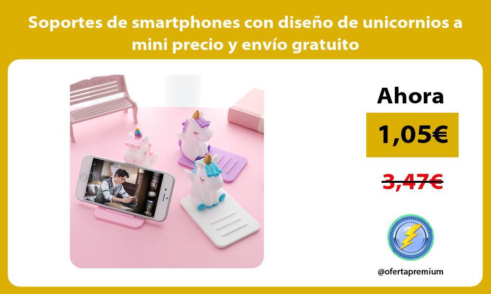 Soportes de smartphones con diseño de unicornios a mini precio y envío gratuito
