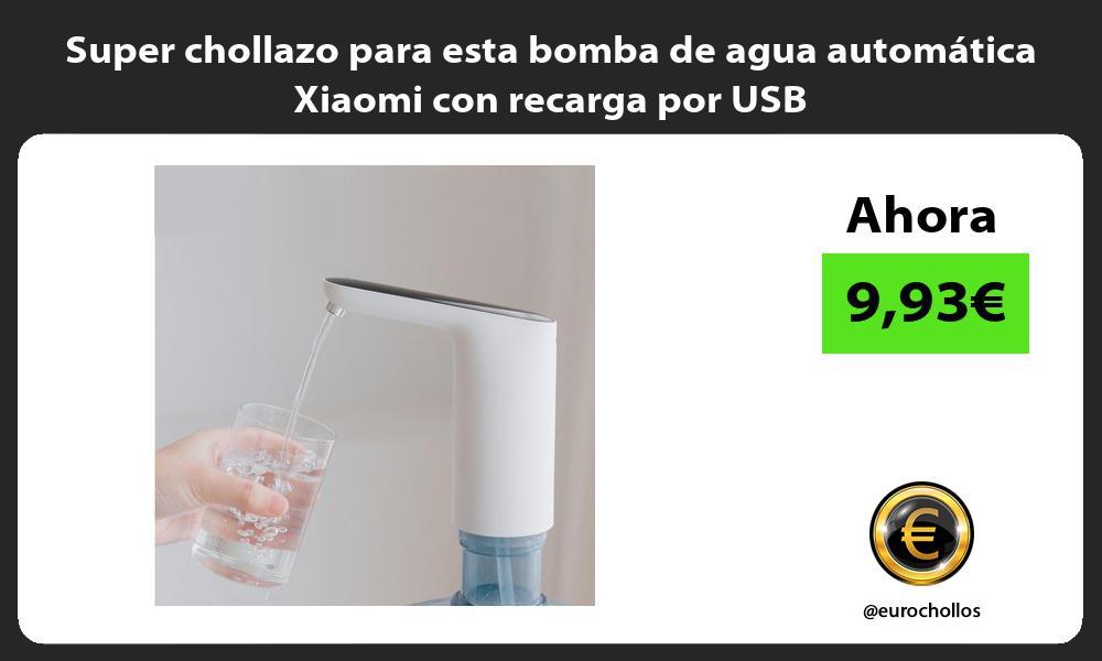 Super chollazo para esta bomba de agua automática Xiaomi con recarga por USB