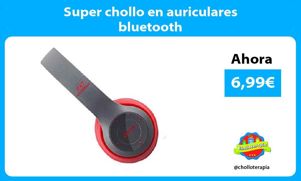 Super chollo en auriculares bluetooth